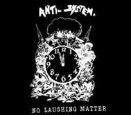 ANTI SYSTEM - No Laughing Matter - Back Patch