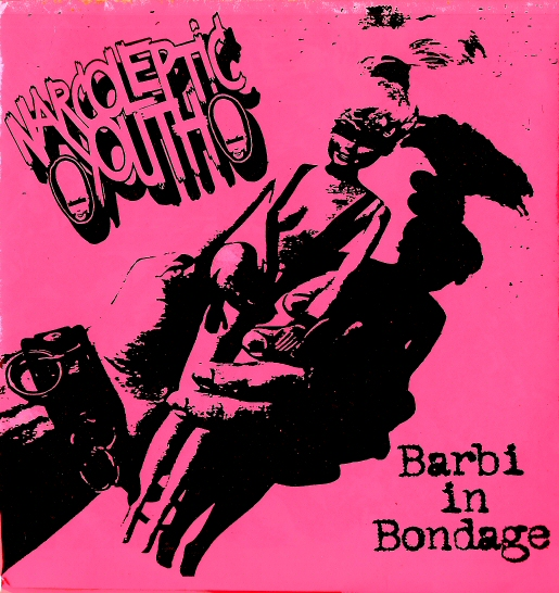 "Narcoleptic Youth - Barbi in Bondage (7"")"