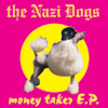 "Nazi Dogs - Money talks (7"")"