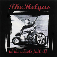 Helgas - Til The Wheels Fall Off (cd)