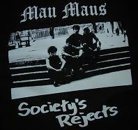 Mau Maus - Society&#39s Rejects - Shirt